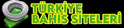Türkiye Bahis Siteleri – Türkiye Bahis Firmaları, Bahis Şirketleri